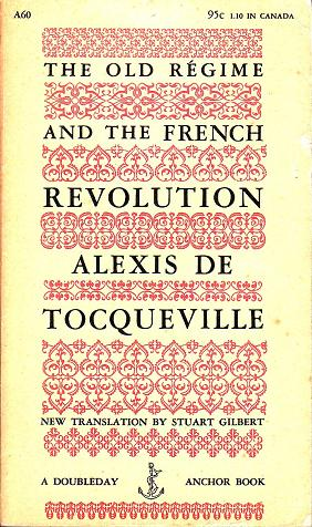 Alexis de Tocqueville is best known for Democracy in America, but his posthumously published work on the Ancien Regime is equally fascinating.