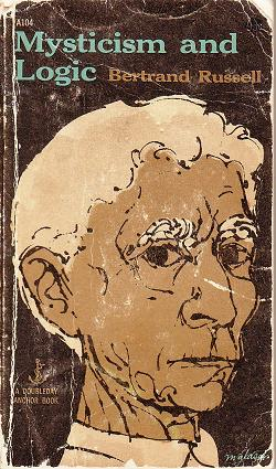 My battered paperback copy of Bertrand Russell's collection of papers titled Mysticism and Logic.