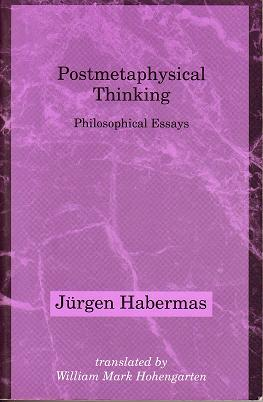 Postmetaphysical Thinking (Studies in Contemporary German Social Thought), Jürgen Habermas