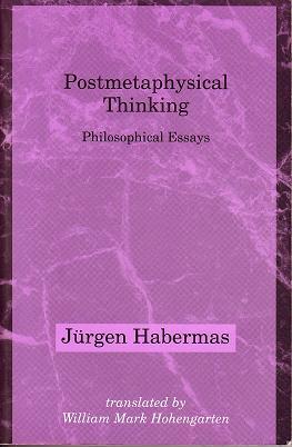 Postmetaphysical Thinking (Studies in Contemporary German Social Thought), Jürgen Habermas