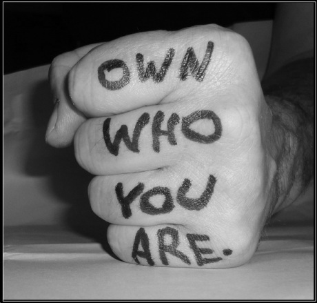 Own who you are.