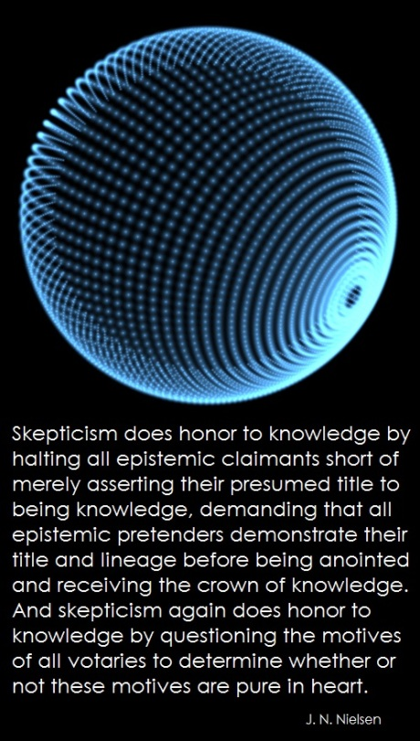 skepticism honors knowledge