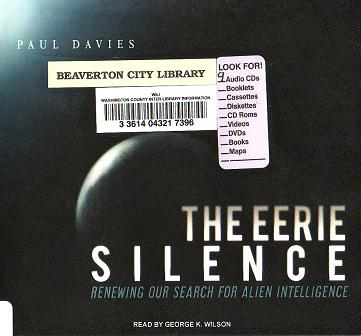 The Eerie Silence: Renewing Our Search for Alien Intelligence, Paul Davies